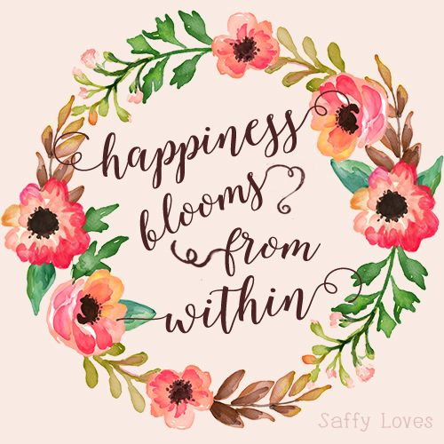 5811ea2346009ba4be7e307b1ce44cbd--floral-quotes-happy-words